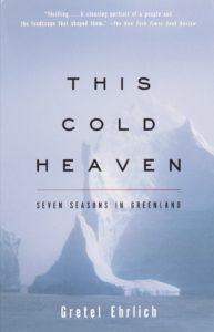 This Cold Heaven by Gretel Ehrlich
