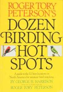 Dozen Birding Hot Spots by Roger Tory Peterson