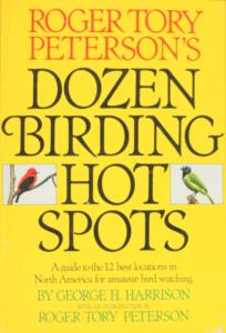 Dozen Birding Hot Spots by Roger Tory Peterson